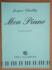"""Partition """" MON PIANO """" J. CHAILLEY - Edition AUG. ZURFLUH"""
