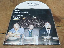 THE BAD PLUS - NEVER STOP !!!!!!!!!!!! !!!!FRENCH CD PROMO!!!!