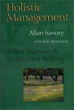 Holistic Management: A New Framework for Decision Making by Savory, Allan, Butt