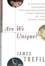 ARE WE UNIQUE? by James Trefil (1997 First, HC/DJ) Intelligence of Human Mind