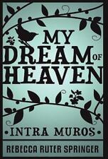 My Dream of Heaven by Rebecca Ruter Springer (2010, Hardcover)