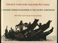 Edward S. Curtis in the Land of War Canoes 1980 First Edition + Dust Jacket