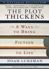 The Plot Thickens: 8 Ways to Bring Fiction to Life by Noah Lukeman (Paperback)