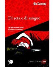 Qiu Xiaolong - DI SETA E DI SANGUE - MARSILIO