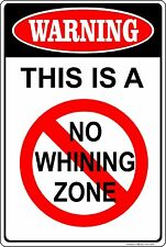 No Whining Zone Warning Sign cry babies signs funny whine gag gift wine baby