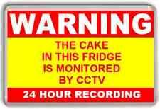 WARNING, THE CAKE IN THIS FRIDGE IS MONITORED ON CCTV, Novelty Fridge Magnet