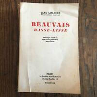 Jean Ajalbert Beauvais Basse-Lisse 108 Pl. Denoël Y Steele 1933 E. O