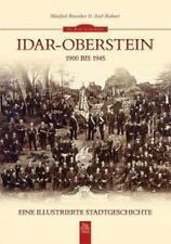 Idar-Oberstein 1900 bis 1945 von Manfred Rauscher und Axel Redmer (2016, Taschenbuch)