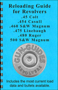 Reloading Guide Manual Book Revolvers .45 Colt 500 454 460 475 480 Gun-Guides