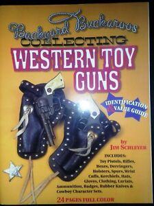 Backyard Buckaroos - Collecting Western Toy Cap Pistols Book