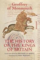 History of the Kings of Britain: An Edition and Translation of the de Gestis ...