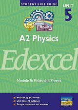 Edexcel Physics A2: Fields and Forces Unit 5 (Student Unit Guides) by George, G