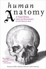 Human Anatomy : A Visual History from the Renaissance to the Digital Age by...