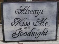 NEW! SHABBY ALWAYS KISS ME GOODNIGHT   WOOD SIGN