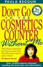 Don't Go to the Cosmetics Counter Without Me: An Eye-Opening Guide to Brand-Nam