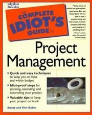 Complete Idiot's Guide to Project Management by Sunny Baker and Kim Baker