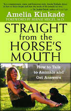 NEW Straight from the Horse's Mouth: How to Talk to Animals and Get Answers