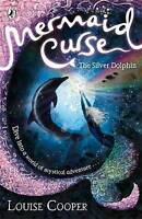 Cooper, Louise, Mermaid Curse: The Silver Dolphin, Very Good Book