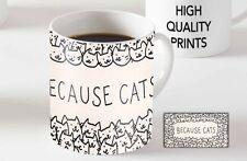 Because Cats Funny Ceramic MUG