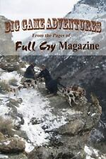 Big Game Adventures from the Pages of Full Cry Magazine by Terry Walker (2013)