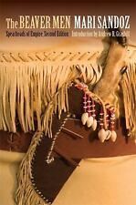The Beaver Men : Spearheads of Empire by Mari Sandoz (2010, Paperback)