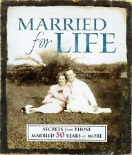 Married for Life: Secrets from Those Married 50 Years or More by Honor Books