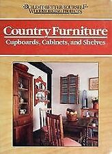 Country Furniture: Cupboards, Cabinets, and Shelves [Build It Better Yourself Wo