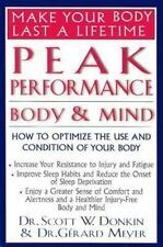 Peak Performance: Body and Mind: How to Optimize the Use and Condition of Your B