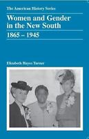 The American History: Women and Gender in the New South, 1865-1945 31 by...
