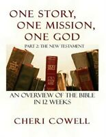 One Story, One Mission, One God: Part 2: The New Testament (Paperback or Softbac