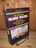 Les derniers grands voiliers. Histoire des long-courriers nantais 1893-1931