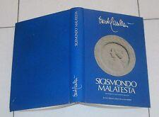 Oreste Cavallari SIGISMONDO MALATESTA - ELSA prima edizione 1978 Rimini