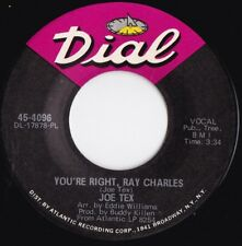 Joe Tex ORIG US 45 You're right Ray Charles EX '70 Dial 4096 Southern soul R&B