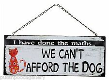 "Cat Plaque ""Done the Maths... can't afford the dog"" Fun sign to hang at home"