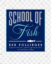 SCHOOL of FISH by Ben Pollinger    HARDCOVER   FREE SHIP to Oz     9781451665130