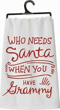 """Primitives By Kathy Kitchen Towel - """"Who Needs Santa When you Have Grammy"""""""