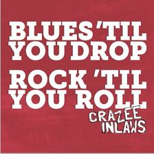 BLUES TIL YOU DROP  - AUDIO CD - BLUES ROCK / ROCK N ROLL - 2015