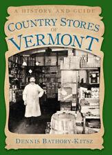 Country Stores of Vermont ~ Dennis Bathory-Kitsz PB