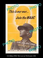OLD HISTORIC PHOTO OF USA WWI MILITARY POSTER, WOMENS WAR EFFORT JOIN WAAC c1940