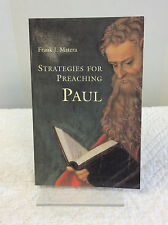 STRATEGIES FOR PREACHING PAUL By Frank J. Matera,St. Paul, Biblical Studies,2001