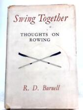 Swing Together - Thoughts on Rowing (R. D. Burnell - 1952) (ID:56708)