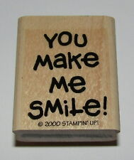 """You Make Me Smile Rubber Stamp Stampin Up Retired Saying Wood Mounted 1.75"""" High"""