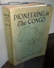 Pioneering in the Congo, John M Springer, 1916, Katanga Press ...Author Signed