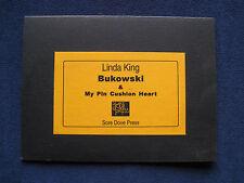 CHARLES BUKOWSKI & MY PIN CUSHION HEART - SIGNED by LINDA KING Finely Printed