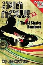 Spin Now! The DJ Starter Handbook