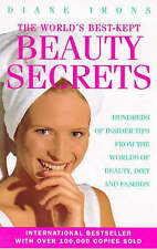 The World's Best-kept Beauty Secrets: Hundreds of Insider Tips from the Worlds o