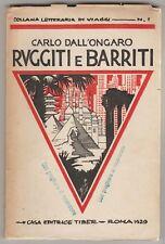 Dall'Ongaro Carlo RUGGITI E BARRITI Collana Letteraria di Viaggi / 1 Tiber 1929
