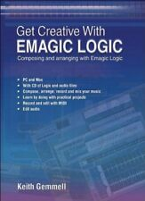 Get Creative With Emagic Logic by Keith Gemmell Mixed media product Book The