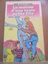 Joyce L. Brisley: la maison d'une toute petite fille/ Bibliothèque Rose, 1989
