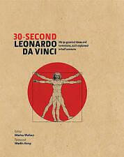 30-Second Leonardo Da Vinci: His 50 Greatest Ideas and Inventions, Each Explaine